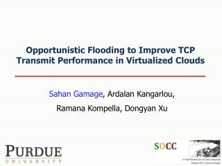 Opportunistic Flooding to Improve TCP Transmit Performance in Virtualized Clouds