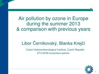 Air pollution by ozone in Europe during the summer  201 3 & comparison with previous years