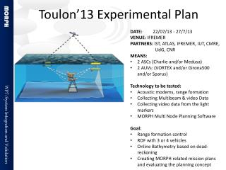 Toulon'13 Experimental Plan