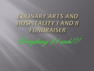 Culinary Arts and Hospitality I and II fundraiser
