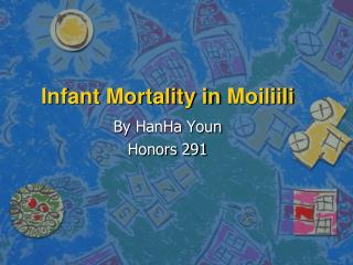 Infant Mortality in  Moiliili