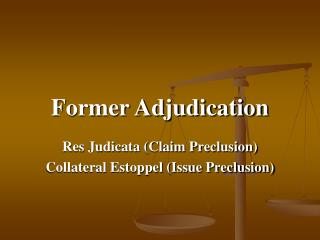 Former Adjudication