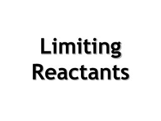 Limiting  Reactants