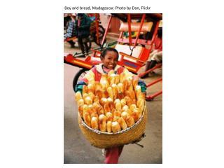 Boy and bread, Madagascar. Photo by Dan, Flickr