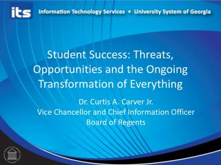 Student Success:  Threats, Opportunities and the Ongoing Transformation of Everything