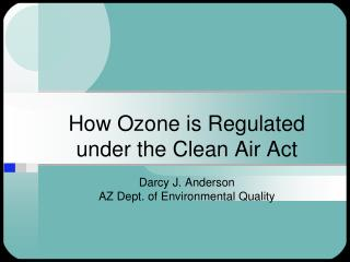 How Ozone is Regulated under the Clean Air Act