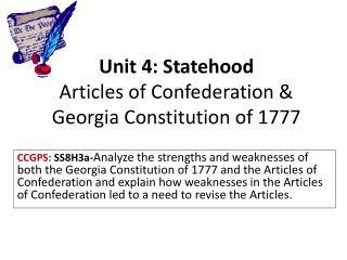 Unit 4: Statehood Articles of Confederation & Georgia Constitution of 1777