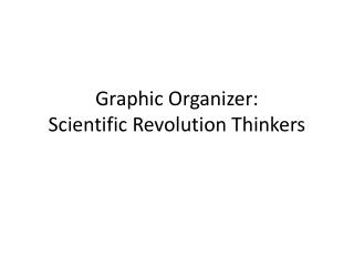 Graphic Organizer: Scientific Revolution Thinkers
