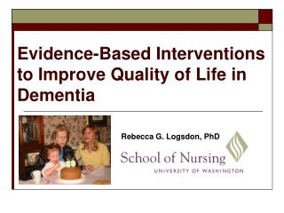 Evidence-Based Interventions to Improve Quality of Life in Dementia