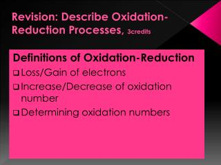 Revision: Describe Oxidation-Reduction Processes,  3credits