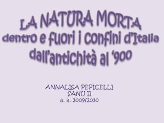 LA NATURA MORTA  dentro e fuori i confini d'Italia dall'antichità al '900