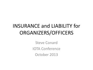 INSURANCE and LIABILITY for ORGANIZERS/OFFICERS
