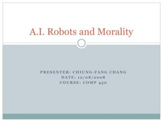 A.I. Robots and Morality
