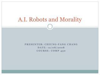 A.I. Robots and Morality