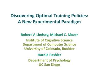 Discovering Optimal Training Policies: A New Experimental Paradigm