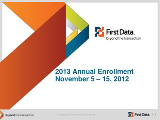 2013 Annual Enrollment November 5 – 15, 2012