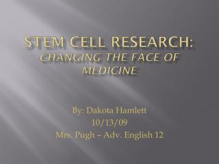 Stem Cell Research: Changing The face of Medicine