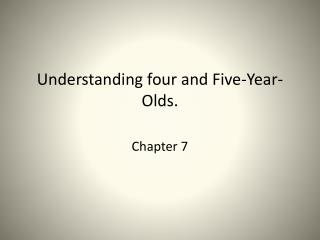 Understanding four and Five-Year-Olds.