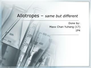 Allotropes –  same but different
