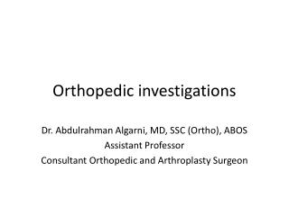 Orthopedic investigations