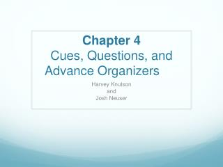 Chapter 4 Cues, Questions, and Advance Organizers