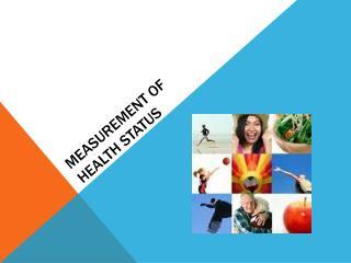 Measurement of  health status