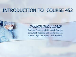 INTRODUCTION TO  COURSE 452