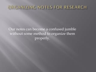 Organizing Notes for Research