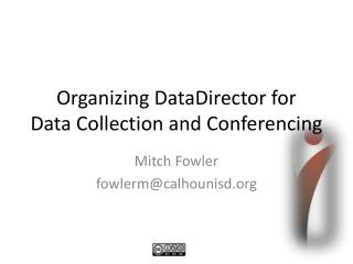 Organizing DataDirector for  Data Collection and Conferencing