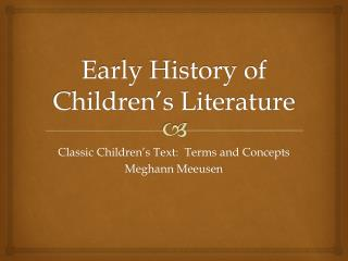 Early History of  Children�s Literature