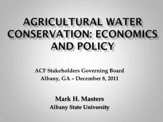 Agricultural Water conservation: economics and policy