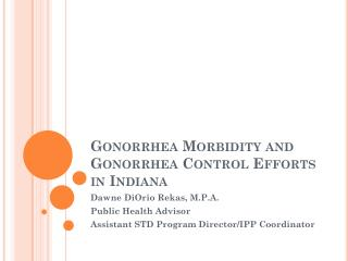 Gonorrhea Morbidity and Gonorrhea Control Efforts in Indiana