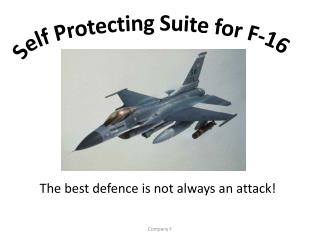 Self Protecting Suite for F-16