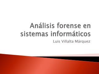 Análisis forense en sistemas informáticos