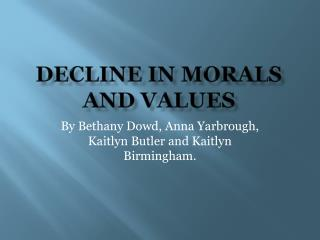 Decline in morals and values