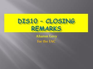 DIS10 – closing remarks