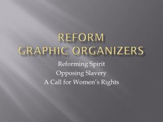 REFORM GRAPHIC ORGANIZERS