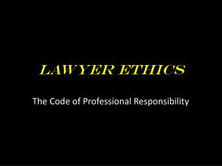 Lawyer Ethics