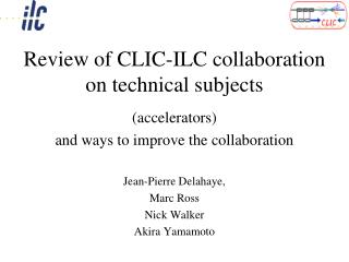 Review of CLIC-ILC collaboration on technical subjects