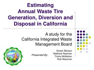 Estimating  Annual Waste Tire  Generation, Diversion and Disposal in California