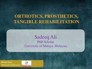 Orthotics, Prosthetics,  Tangible Rehabilitation