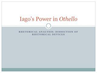 Iago's  Power in  Othello