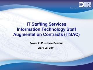 IT Staffing Services Information Technology Staff  Augmentation Contracts (ITSAC)