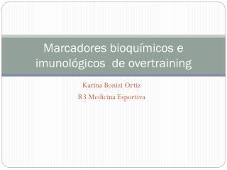Marcadores bioquímicos e imunológicos  de  overtraining