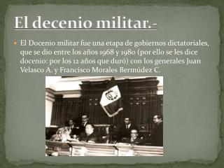 El decenio militar.-