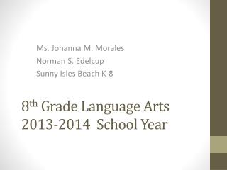 8 th  Grade Language Arts  2013-2014  School Year