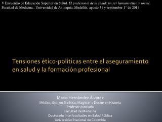 Tensiones ético-políticas entre el aseguramiento en salud y la formación profesional