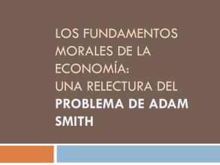 El Problema de Adam Smith
