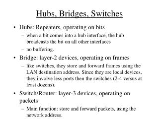 Hubs, Bridges, Switches