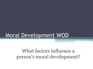 Moral Development WOD